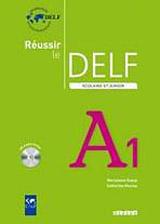 REUSSIR LE DELF SCOLAIRE ET JUNIOR A1 + CD
