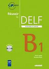 REUSSIR LE DELF SCOLAIRE ET JUNIOR B1 + CD