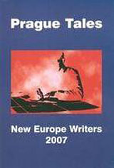 PRAGUE TALES - NEW EUROPE WRITERS