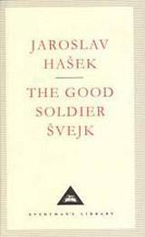 GOOD SOLDIER SVEJK AND HIS FORTUNES IN WORLD WAR