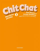 Chit Chat 2 Teacher´s Book CZ