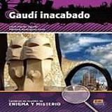 Lecturas en espanol de enigma y misterio Gaudi Inacabado