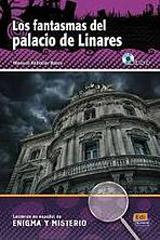 Lecturas en espanol de enigma y misterio Fantasmas del palacio de linares + CD