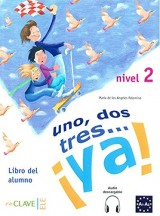 Uno, dos, tres… !ya! 2 - Libro del alumno 2 (A2)
