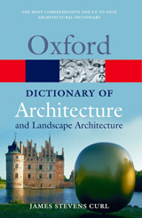 OXFORD DICTIONARY OF ARCHITECTURE AND LANDSCAPE ARCHITECTURE 2nd Edition