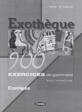 EXOTHEQUE 900 INTERMEDIAIRE EXERCICES DE GRAMMAIRE CORRIGES