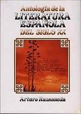 Antología de la literatura espanola del siglo XX