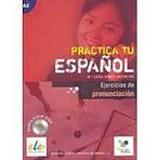Practica tu espanol - Ejercicios de pronunciacion + CD