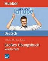 Großes Übungsbuch Deutsch – Wortschatz