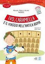 ITALIANO FACILE PER BAMBINI IVO, CARAMELLA E IL VIAGGIO + CD