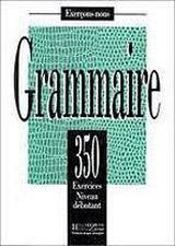 350 EXERCICES - GRAMMAIRE Débutant