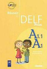 Réussir le DELF PRIM A1.1