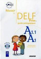 Réussir le DELF PRIM A1.1 GUIDE PEDAGOGIQUE + CD