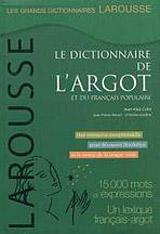 DICTIONNAIRE DE L´ARGOT ET DU FRANCAIS POPULAIRE