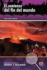 Lecturas en espanol de enigma y misterio El comienzo del fin del mundo + CD