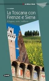 La Bella Italia La Toscana con Firenze e Siena