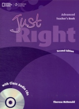 Just Right (2nd Edition) Advanced Teacher´s Book with Class Audio CD