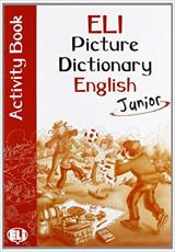ELI PICTURE DICTIONARY JUNIOR – ENGLISH Activity Book
