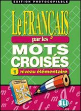 LE FRANCAIS PAR MOTS CROISES 1 - Edition photocopiable
