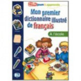 MON PREMIER DICTIONNAIRE ILLUSTRE DE FRANCAIS - L´école