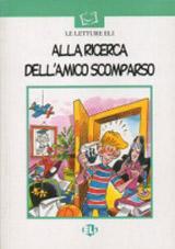 LETTURE ELI - Alla ricerca dell´amico scomparso - Book + CD