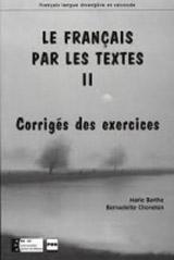 LE FRANCAIS PAR LES TEXTES 2 Corrigés des exercices
