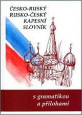 ČESKO-RUSKÝ, RUSKO-ČESKÝ KAPESNÍ SLOVNÍK (s gramatikou a přílohami)