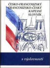 ČESKO-FRANCOUZSKÝ A FRANCOUZSKO-ČESKÝ KAPESNÍ SLOVNÍK (s výslovností)