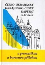 ČESKO-UKRAJINSKÝ, UKRAJINSKO-ČESKÝ KAPESNÍ SLOVNÍK (s gramatikou a barevnou přílohou)