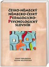 ČESKO-NĚMECKÝ, NĚMECKO-ČESKÝ PEDAGOGICKO-PSYCHOLOGICKÝ SLOVNÍK