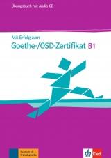 Mit Erfolg zum Goethe/ÖSD-Zertifikat B1 – Übungsbuch + Audio CD