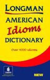 Longman Dictionary of American English Idioms