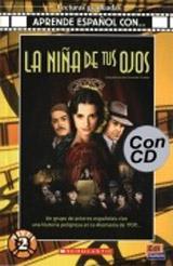 Aprende espanol con ... Nivel 2 (A2) La nina de tus ojos - Libro + CD