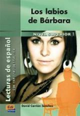 Lecturas graduadas Superior Los labios de Bárbara - Libro