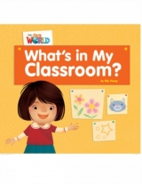 Our World 1 Reader What´s in My Classroom?