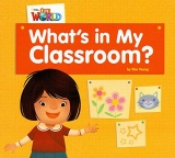 Our World 1 Reader What´s in My Classroom? Big Book