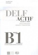 DELF ACTIF Scolaire et Junior B1 GUIDE DU PROFESSEUR