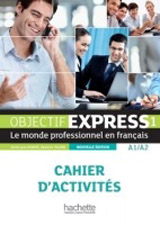 OBJECTIF EXPRESS 1 Cahier d´activités n.éd.
