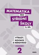 Matematika pro střední školy 2. díl - Pracovní sešit