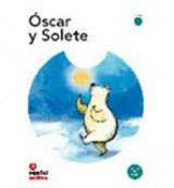 Primeros lectores 1 ÓSCAR Y SOLETE + CD