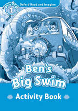 Oxford Read and Imagine 1 Ben´s Big Swim Activity Book