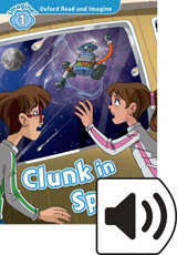 Oxford Read and Imagine 1 Clunk in Space Audio Mp3 Pack
