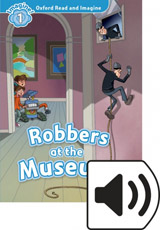 Oxford Read and Imagine 1 Robbers at the Museum Audio MP3 Pack