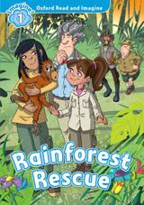 Oxford Read and Imagine 1 Rainforest Rescue
