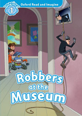 Oxford Read and Imagine 1 Robbers at the Museum
