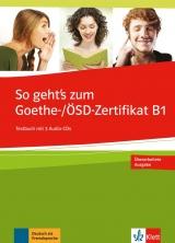 SO GEHT´S NOCH BESSER ZUM GOETHE-/ÖSD-ZERTIFIKAT B1, Testbuch + 3CD