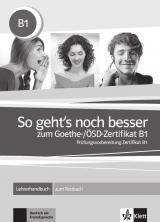 SO GEHT´S NOCH BESSER ZUM GOETHE-/ÖSD-ZERTIFIKAT B1, Lehrerhandbuch