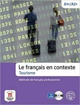 LE FRANCAIS EN CONTEXTE - TOURISME + CD