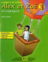 Alex et Zoé Nouvelle édition: 3 cahier d´activités + CD audio DELF Prim
