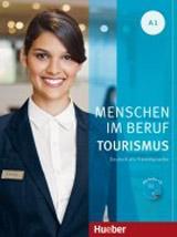 Menschen Im Beruf - Tourismus A1 KB mit Übungsteil und A-CD